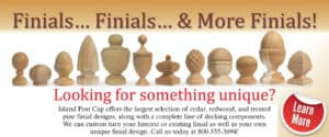 Custom made finials made to order, match old products or create your own design.